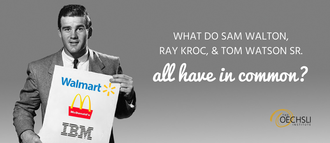 What Do Sam Walton Ray Kroc Tom Watson Sr All Have In Common