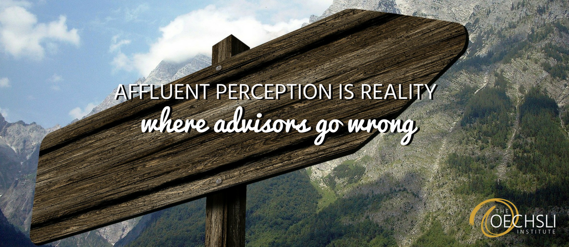 Affluent Perception is Reality - Where Advisors Go Wrong