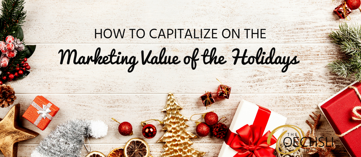 How to Capitalize on the Marketing Value of the Holidays