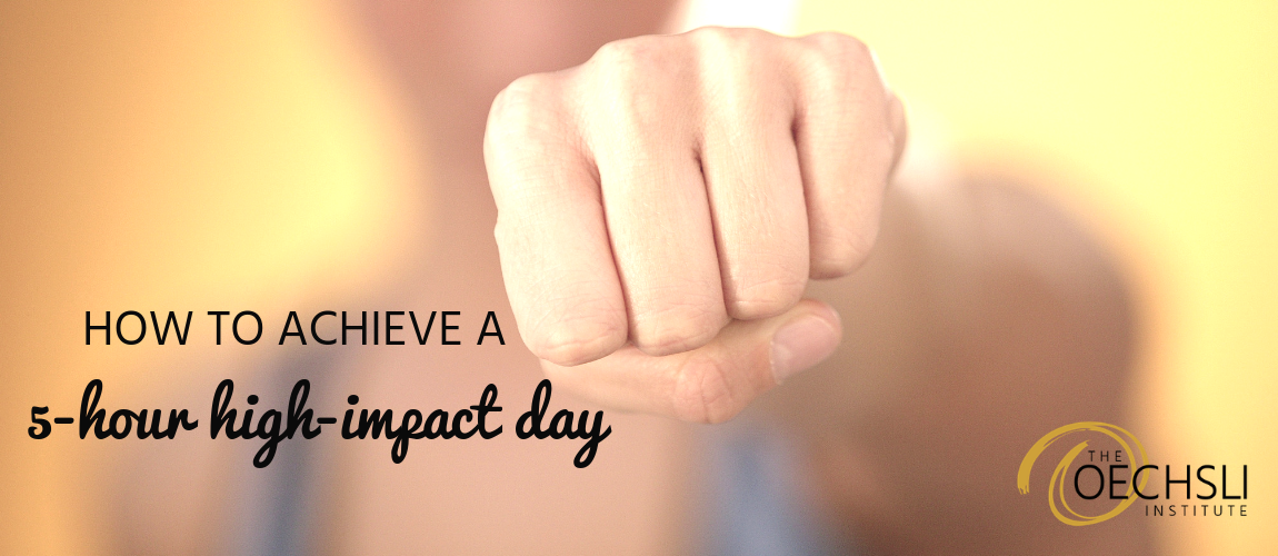 How to Achieve a 5-Hour High-Impact Day