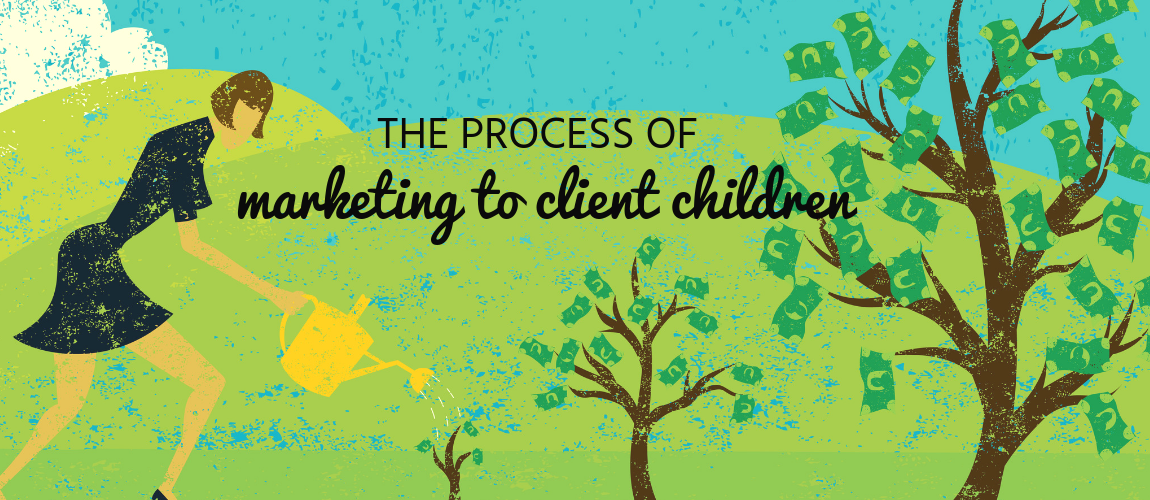 The Process of Marketing to Client Children