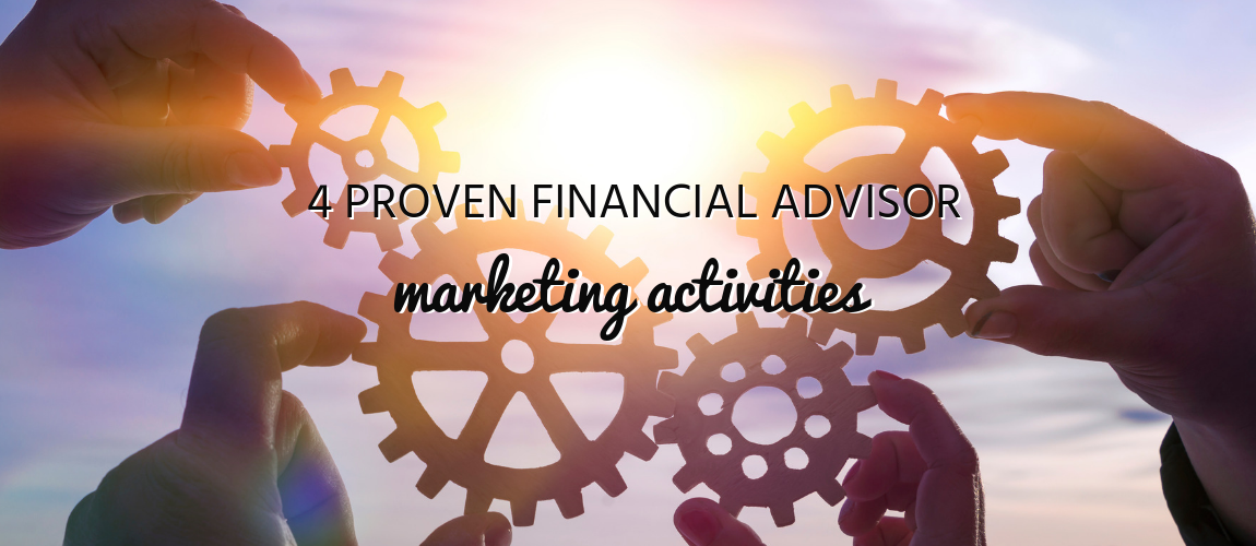 4 Proven Financial Advisor Marketing Activities
