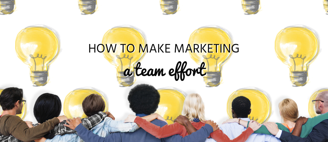 How to Make Marketing a Team Effort