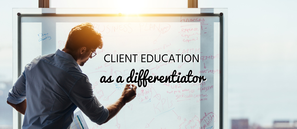 Client Education as a Differentiator