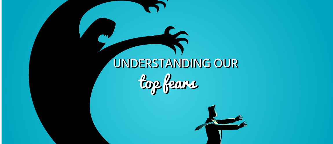 Understanding Our Top Fears