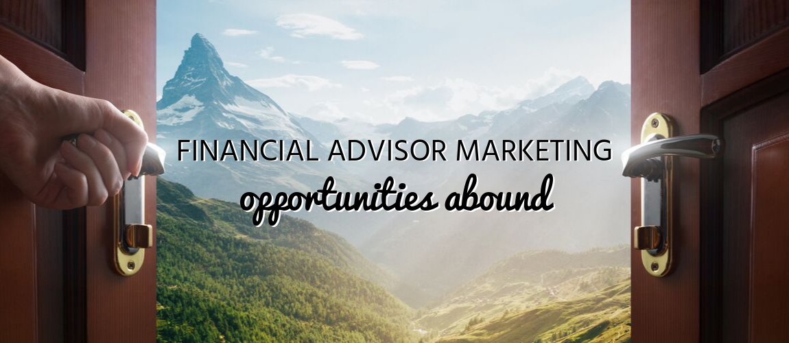 Financial Advisor Marketing Opportunities Abound