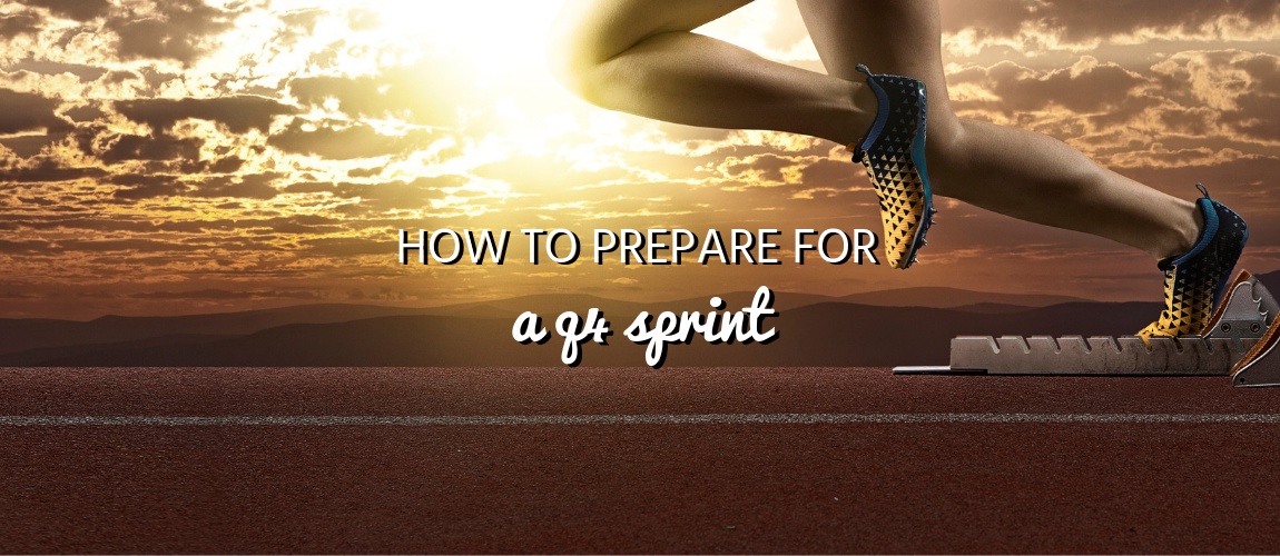 How to Prepare for a Q4 Sprint