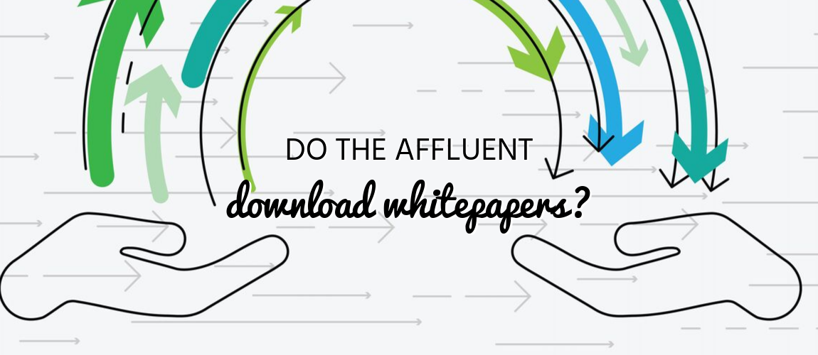 Do the Affluent Download Whitepapers?
