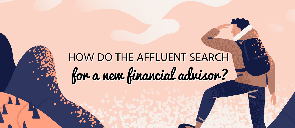 How Do the Affluent Search for a New Financial Advisor?
