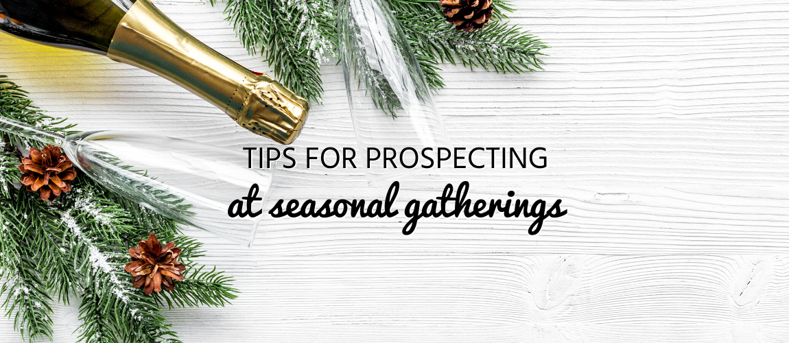 Tips for Prospecting at Seasonal Gatherings