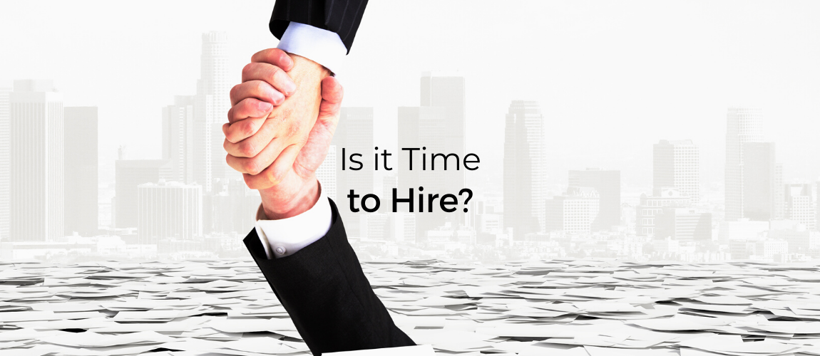 Is it Time to Hire?