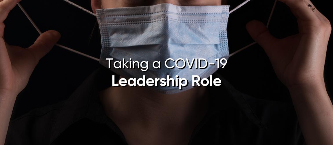 Taking a COVID-19 Leadership Role