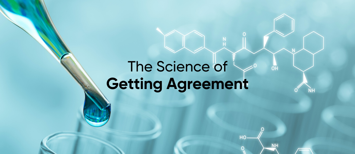 The Science of Getting Agreement